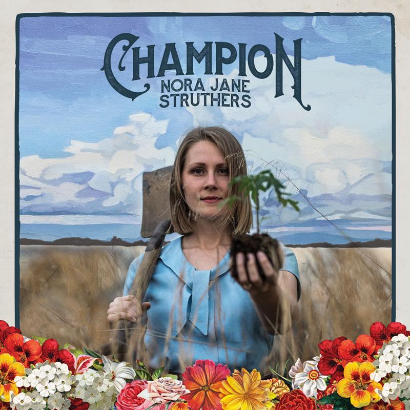 Nora Jane Struthers - Champion